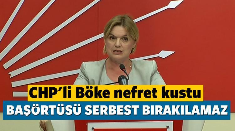 CHP'li Böke'den başörtüsü düşmanlığı - SİYASET Haberleri