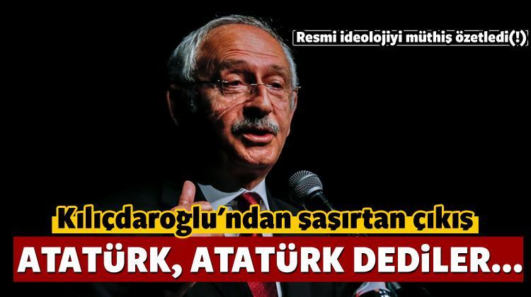 Kılıçdaroğlu'ndan sürpriz çıkış: Atatürk dediler..
