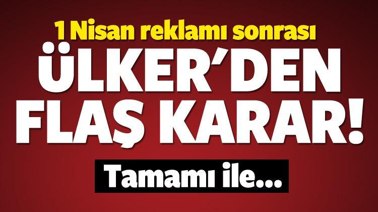 1 Nisan reklamı sonrası Ülker'den flaş karar!