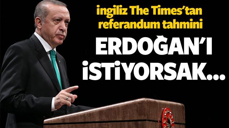 The Times: Daha güçlü bir Erdoğan'a ihtiyaç var