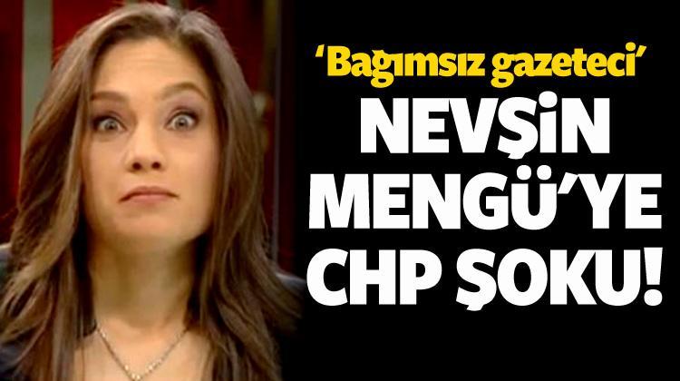 Nevşin Mengü'ye CHP şoku!