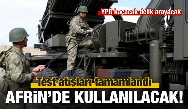 Test atışları tamamlandı: Afrin'de kullanılacak!