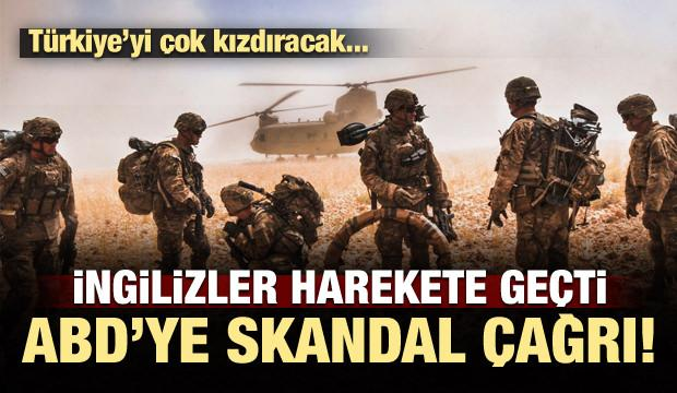 İngiltere'den ABD'ye Türkiye'yi kızdıracak çağrı!