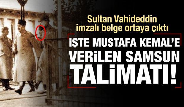 Vahdettin'in Atatürk'e verdiği Samsun talimatı