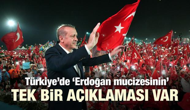 Erdoğan mucizesinin tek bir açıklaması var