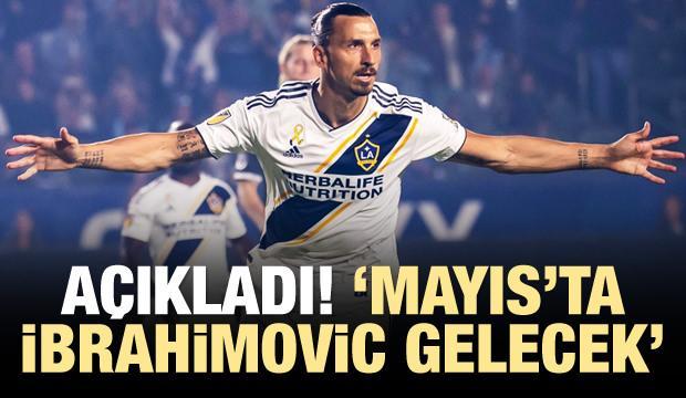 Açıkladı! 'Mayıs'ta Ibrahimovic gelecek...'