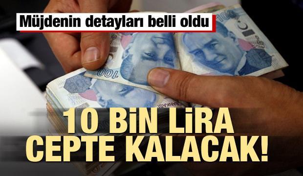 Bunu yapan yaşadı! 10 bin lira cepte kalacak