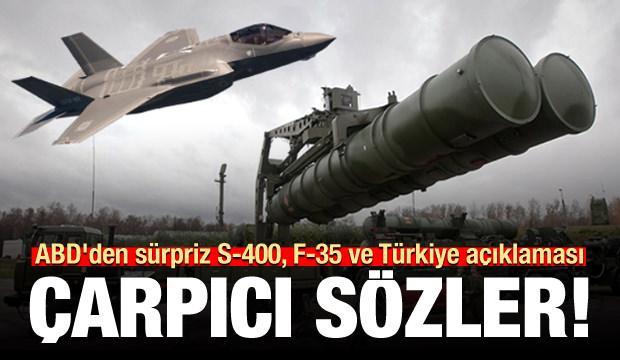 ABD'den sürpriz S-400, F-35 ve Türkiye açıklaması!