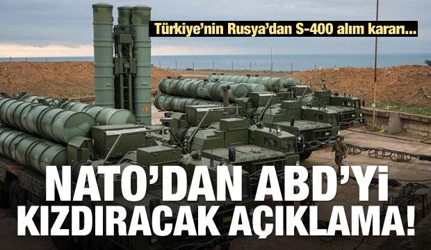 NATO'dan ABD'yi kızdıracak S-400 açıklaması!