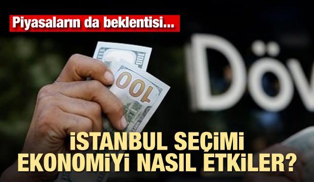 23 Haziran'da İstanbul'da yapılacak seçim ekonomiyi nasıl etkiler?