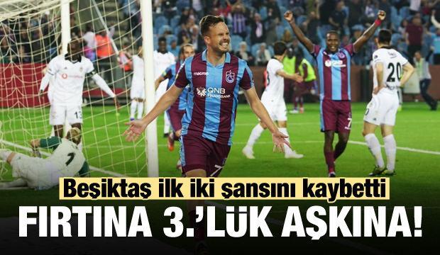 Trabzonspor Beşiktaş'ın şansını bitirdi!