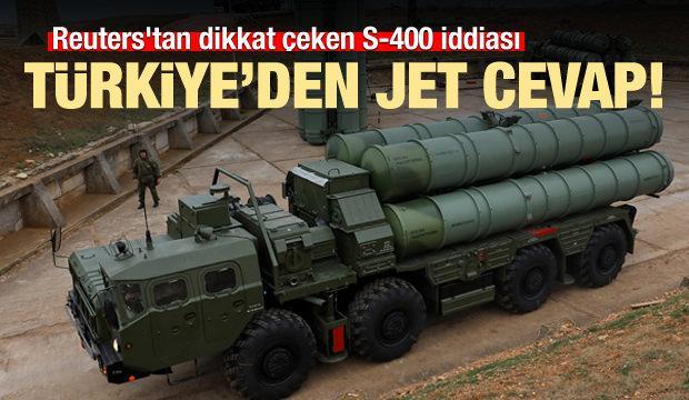 Reuters'tan dikkat çeken S-400 iddiası! Türkiye'den jet yalanlama