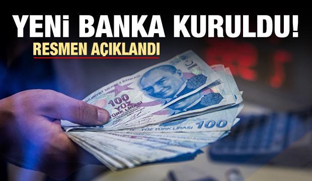 Resmen açıklandı! Yeni banka kuruldu