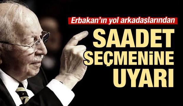 Erbakan'ın yol arkadaşlarından Saadet'e çağrı