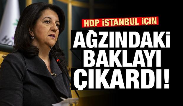 HDP İstanbul için ağzındaki baklayı çıkardı