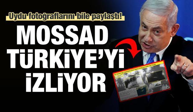 Mossad, adım adım Türkiye'yi takip ediyor