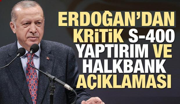Erdoğan'dan kritik S-400, yaptırım ve Halkbank açıklaması