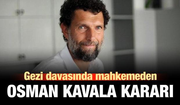 Mahkemeden Osman Kavala kararı!