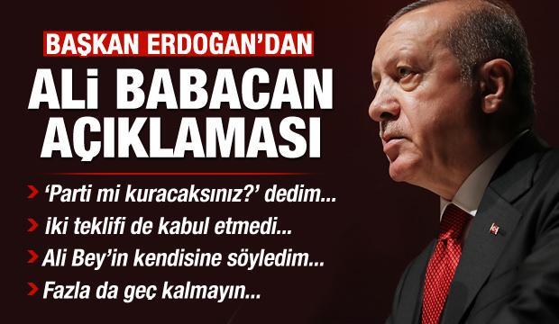Başkan Erdoğan'dan flaş Ali Babacan açıklaması