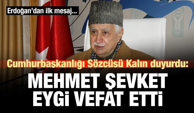 Mehmet Şevket Eygi vefat etti!