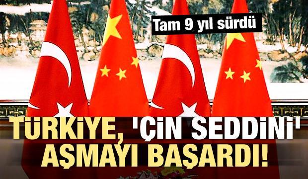 Tam 9 yıl sürdü! Türkiye, 'Çin Seddini' aşmayı başardı