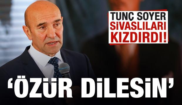 Tunç Soyer'e Sivas'tan tepki