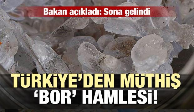 Türkiye'den müthiş 'bor' hamlesi... Sona gelindi