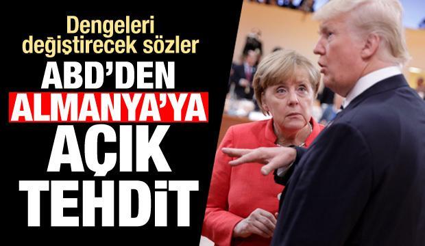 Dünya siyasetine bomba gibi düştü! ABD'den Almanya'ya açık tehdit