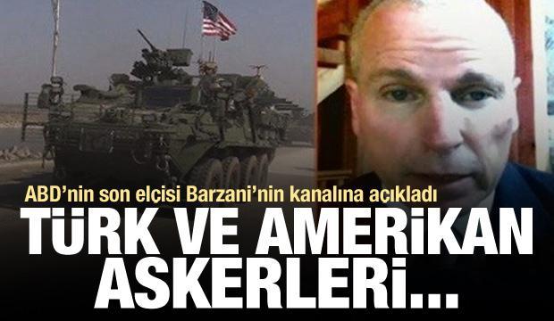 ABD'nin son elçisi Rudaw'da açıkladı: Türk ve ABD askerleri...