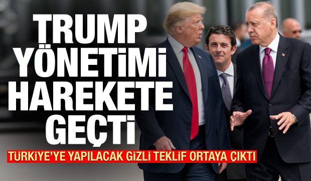 Trump yönetimi harekete geçti! Türkiye'ye yapılacak gizli teklif