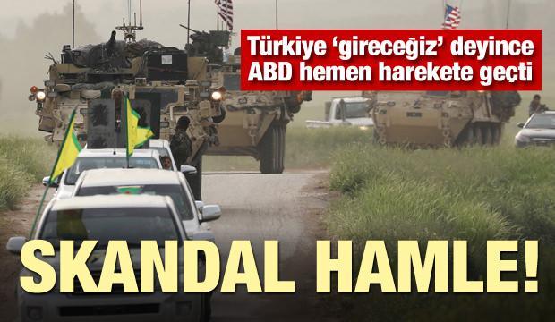 Türkiye 'gireceğiz' deyince ABD harekete geçti! Skandal hamle