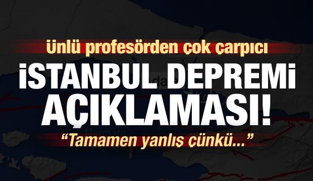 Ünlü profesörden çok çarpıcı 'İstanbul depremi' açıklaması!