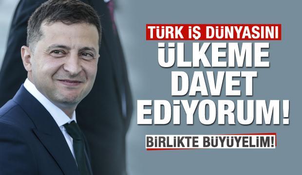 Zelenskiy: Türk iş dünyasını davet ediyorum