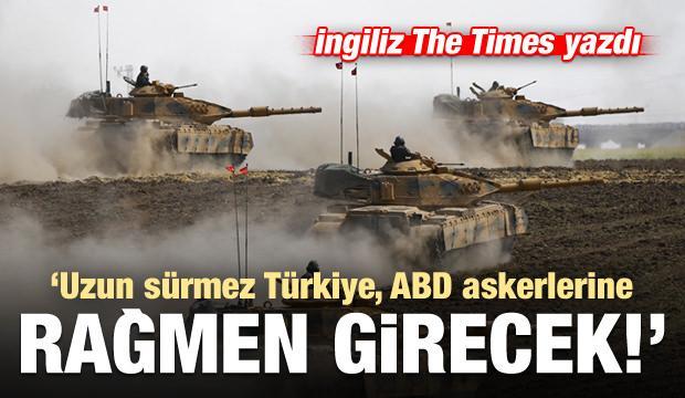 The Times yazdı: Uzun sürmez, Türkiye, ABD üslerine rağmen girecek...
