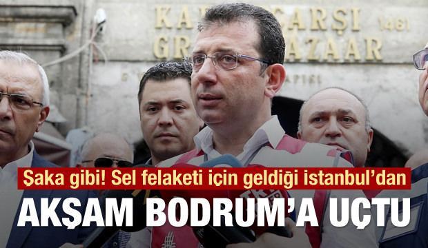 İmamoğlu sel sonrası İstanbul'da birkaç saat kalıp Bodrum'a geri döndü