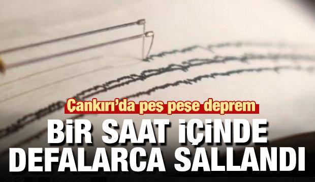 Son dakika haber: Çankırı'da yine peş peşe depremler