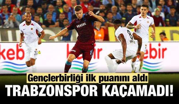 Trabzonspor, Gençlerbirliği'nden kaçamadı!