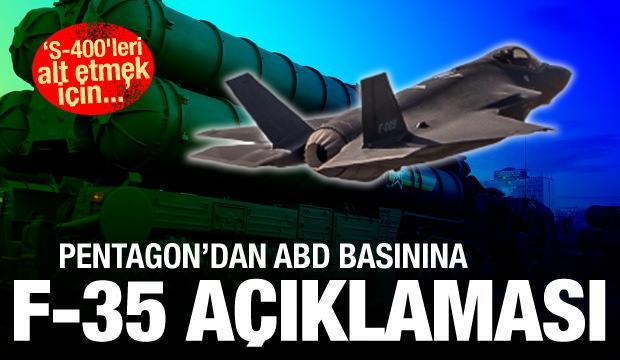 Pentagon'dan ABD basınına F-35 duyurusu! Dikkat çeken S-400 detayı