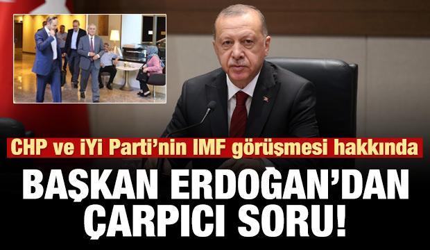Cumhurbaşkanı Erdoğan'dan CHP ve İYİ Parti'nin IMF görüşmesi yorumu!