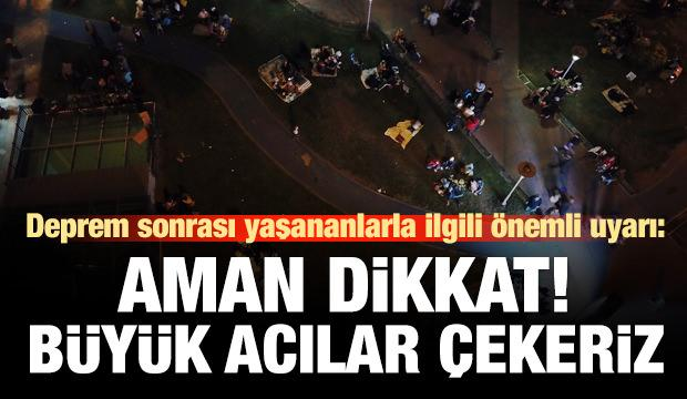 İstanbul depremiyle ilgili 'kaotik ortam'a dikkat!