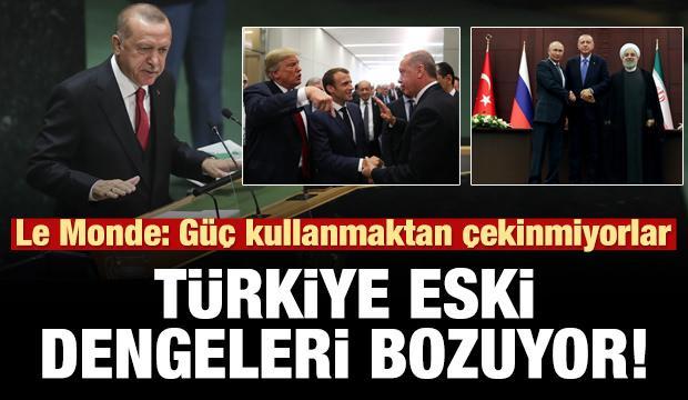 Le Monde: Türkiye eski dengeleri bozuyor. güç kullanmaktan çekinmiyor!