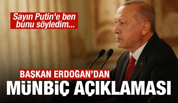 Erdoğan'dan son dakika Münbiç açıklaması