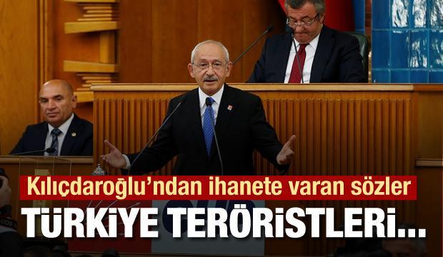 Kılıçdaroğlu'ndan ihanete varan sözler: Türkiye teröristleri...