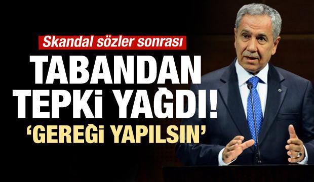 AK Parti tabanından Arınç tepkisi: Gereği yapılsın
