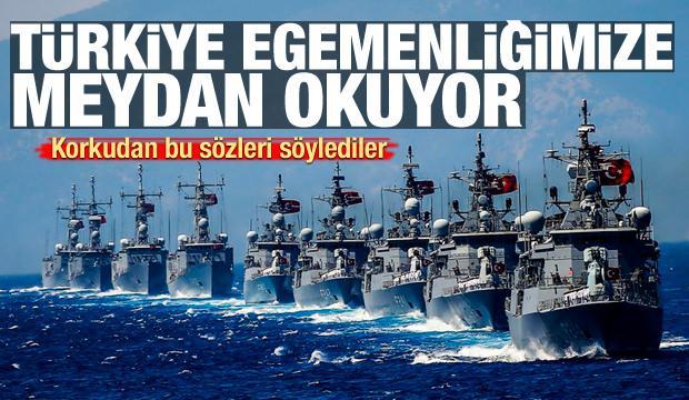 Korkudan bu sözleri söylediler: Türkiye egemenliğimize meydan okuyor