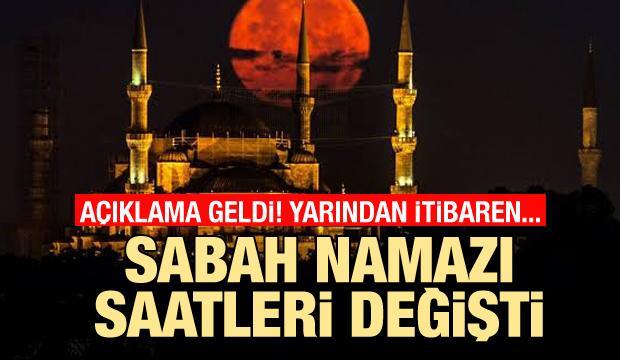İstanbul'da sabah namazı saatleri değişti