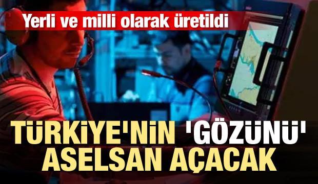 Türkiye'nin 'gözünü' ASELSAN açacak