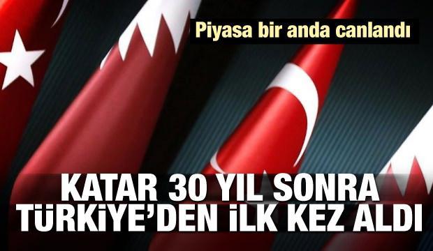 Katar 30 yıl sonra ilk kez Türkiye'den aldı