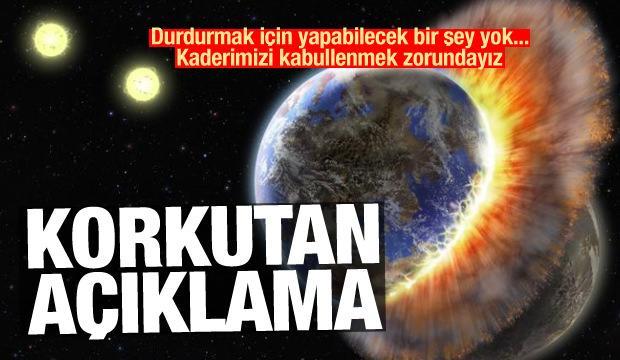 NASA'dan korkutan açıklama: Yapacak bir şey yok! Kaderinizi kabullenin