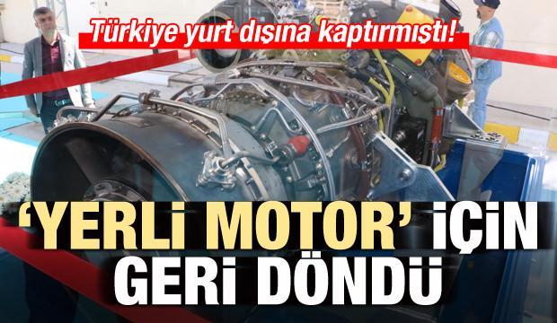 """Türkiye yurt dışına kaptırmıştı! """"Yerli Motor"""" için döndü"""